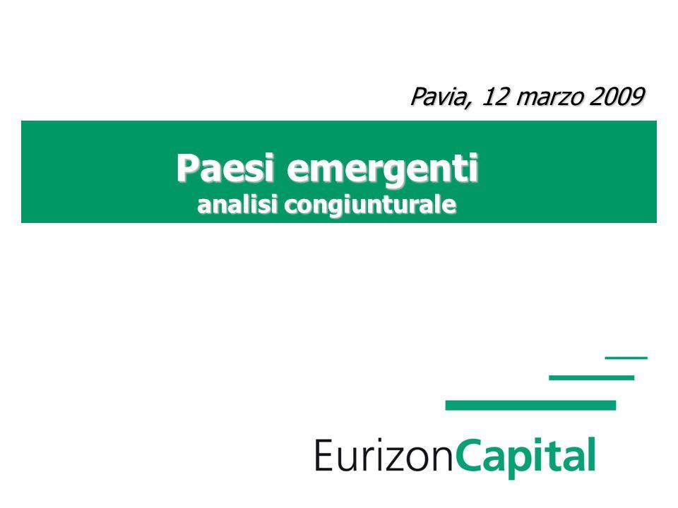 Paesi emergenti analisi congiunturale Pavia, 12 marzo 2009 Pavia, 12 marzo 2009