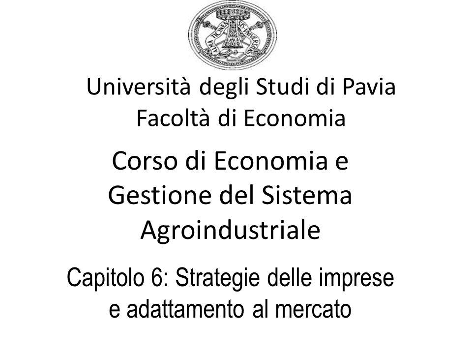 Università degli Studi di Pavia Facoltà di Economia Corso di Economia e Gestione del Sistema Agroindustriale Capitolo 6: Strategie delle imprese e ada