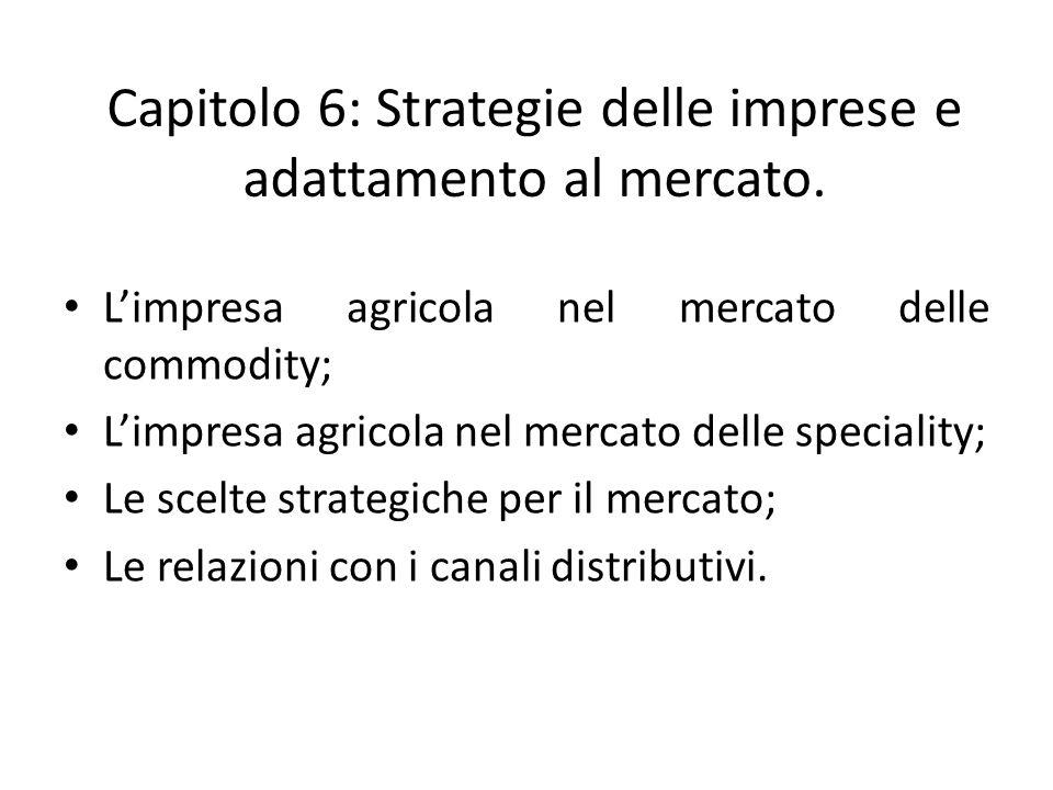 Limpresa agricola nel mercato delle commodity; Limpresa agricola nel mercato delle speciality; Le scelte strategiche per il mercato; Le relazioni con