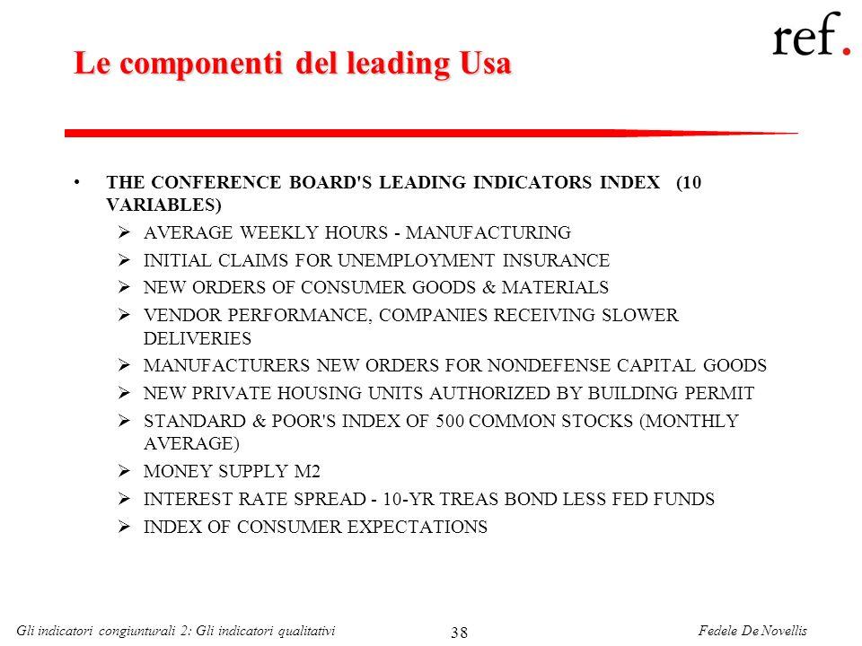 Fedele De NovellisGli indicatori congiunturali 2: Gli indicatori qualitativi 38 Le componenti del leading Usa THE CONFERENCE BOARD'S LEADING INDICATOR