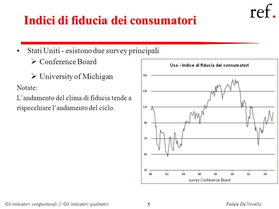 Fedele De NovellisGli indicatori congiunturali 2: Gli indicatori qualitativi 5 Indici di fiducia dei consumatori Stati Uniti - esistono due survey pri