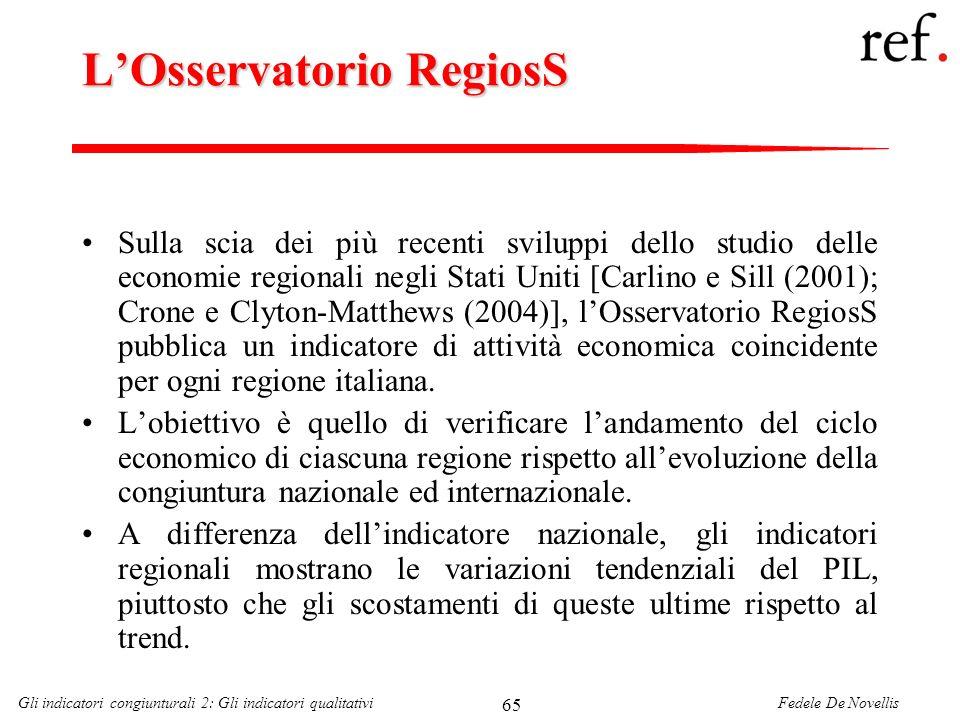 Fedele De NovellisGli indicatori congiunturali 2: Gli indicatori qualitativi 65 LOsservatorio RegiosS Sulla scia dei più recenti sviluppi dello studio