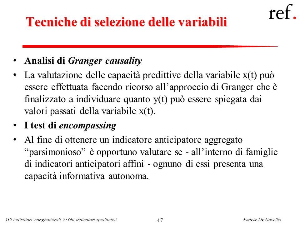 Fedele De NovellisGli indicatori congiunturali 2: Gli indicatori qualitativi 47 Tecniche di selezione delle variabili Analisi di Granger causality La