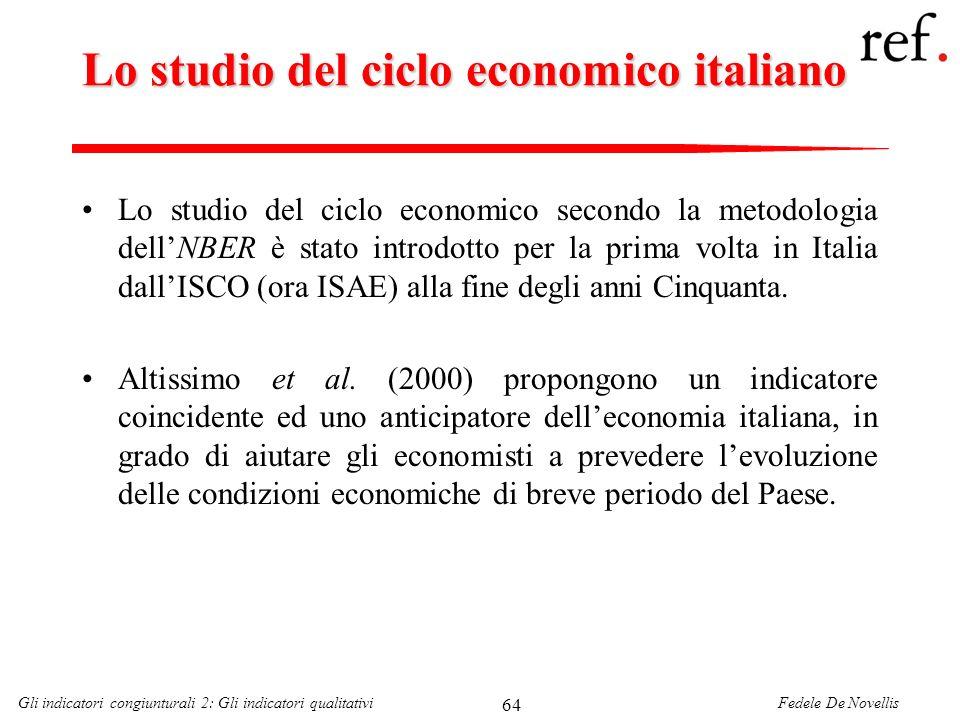 Fedele De NovellisGli indicatori congiunturali 2: Gli indicatori qualitativi 64 Lo studio del ciclo economico italiano Lo studio del ciclo economico s