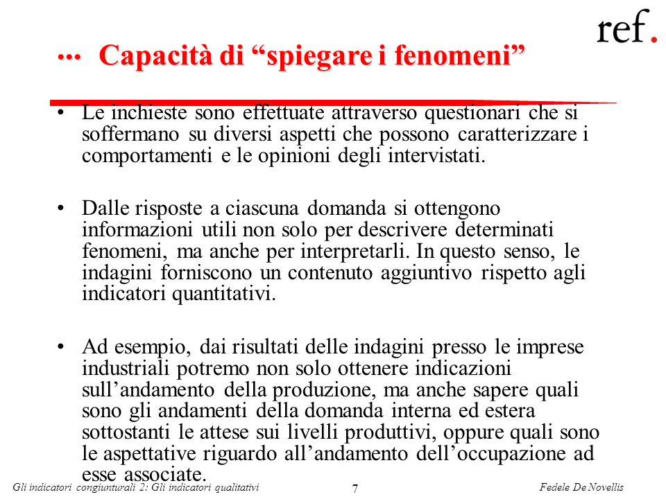 Fedele De NovellisGli indicatori congiunturali 2: Gli indicatori qualitativi 18 Indici di fiducia dei consumatori Le diverse inchieste si caratterizzano per la struttura differente del questionario.