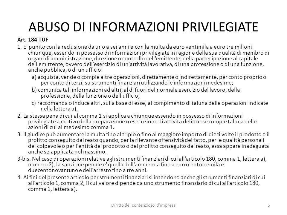 ABUSO DI INFORMAZIONI PRIVILEGIATE Art. 184 TUF 1. E' punito con la reclusione da uno a sei anni e con la multa da euro ventimila a euro tre milioni c