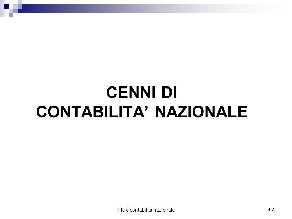 PIL e contabilità nazionale17 CENNI DI CONTABILITA NAZIONALE