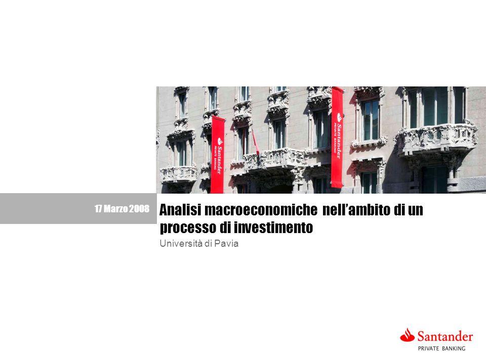1 17 Marzo 2008 Analisi macroeconomiche nellambito di un processo di investimento Università di Pavia
