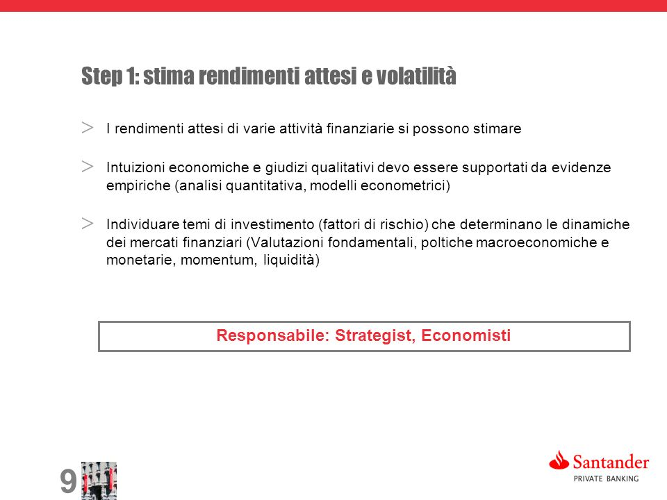 9 I rendimenti attesi di varie attività finanziarie si possono stimare Intuizioni economiche e giudizi qualitativi devo essere supportati da evidenze