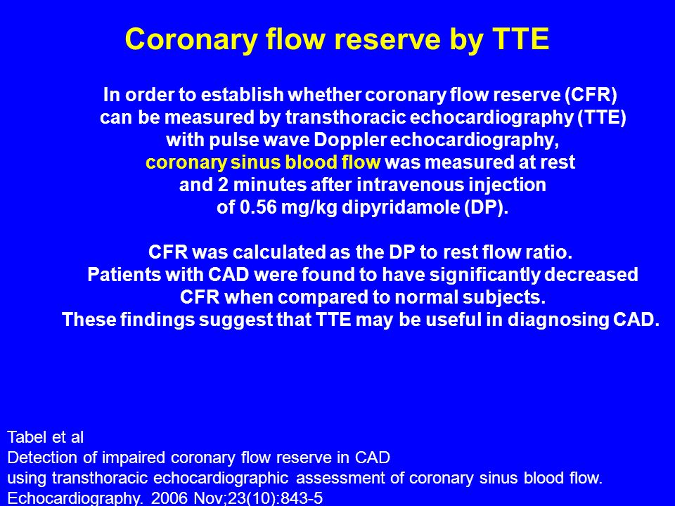 Coronary flow reserve by TTE In order to establish whether coronary flow reserve (CFR) can be measured by transthoracic echocardiography (TTE) with pu