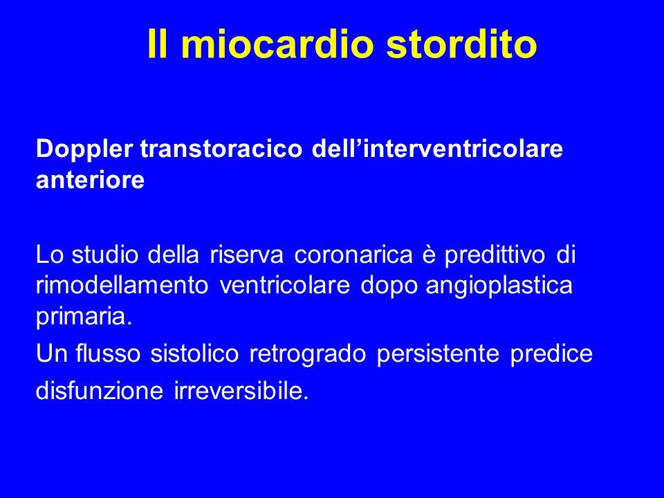 Il miocardio stordito Doppler transtoracico dellinterventricolare anteriore Lo studio della riserva coronarica è predittivo di rimodellamento ventrico