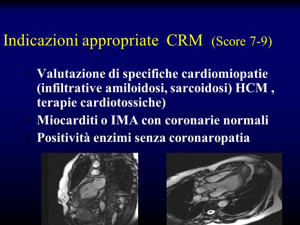 Indicazioni appropriate CRM (Score 7-9) Valutazione di specifiche cardiomiopatie (infiltrative amiloidosi, sarcoidosi) HCM, terapie cardiotossiche) Mi
