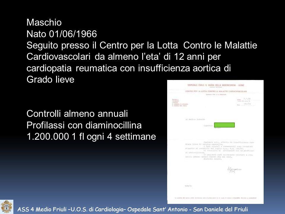 Maschio Nato 01/06/1966 Seguito presso il Centro per la Lotta Contro le Malattie Cardiovascolari da almeno leta di 12 anni per cardiopatia reumatica c