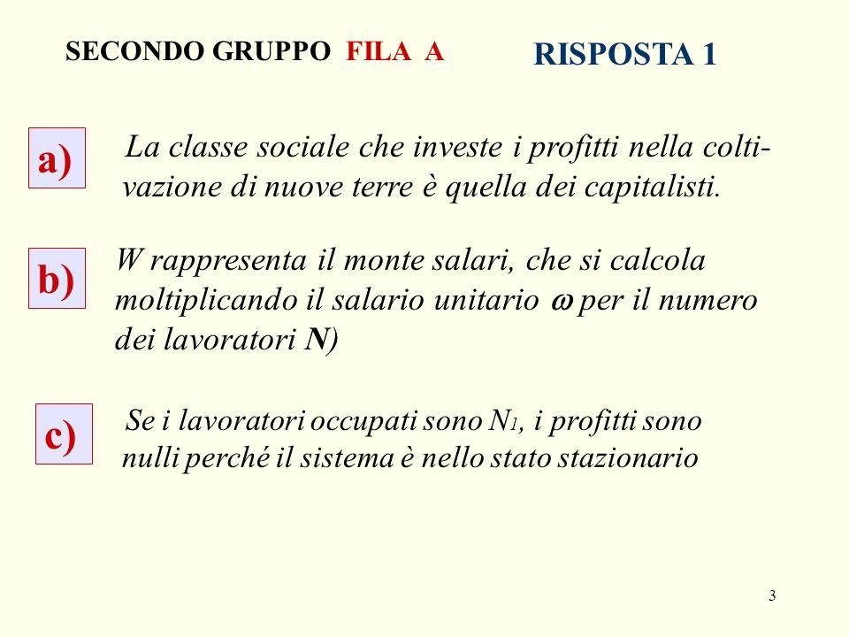 4 X – R = prodotto sociale al netto della rendita W = monte salari (pari al salario unitario per il numero dei lavoratori N ) stato stazionario