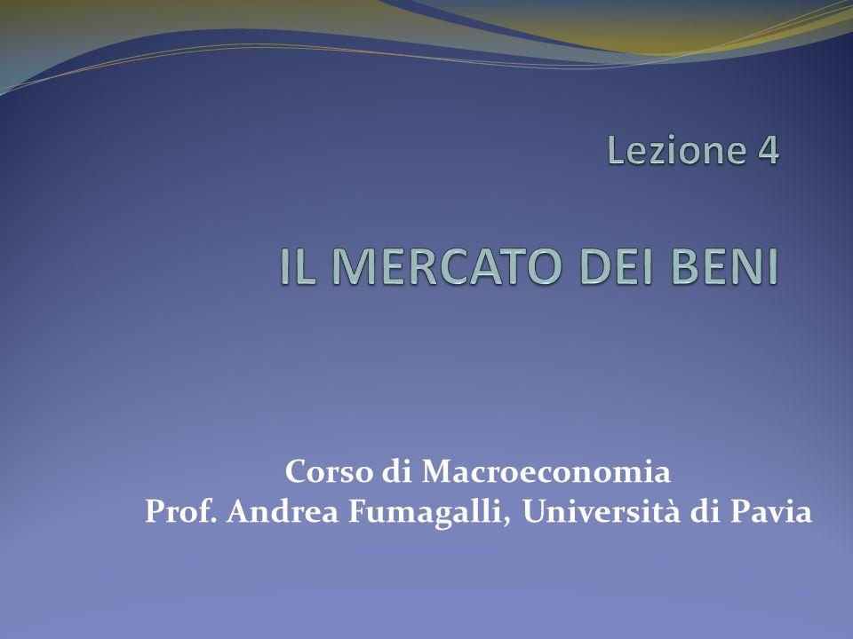 Corso di Macroeconomia Prof. Andrea Fumagalli, Università di Pavia