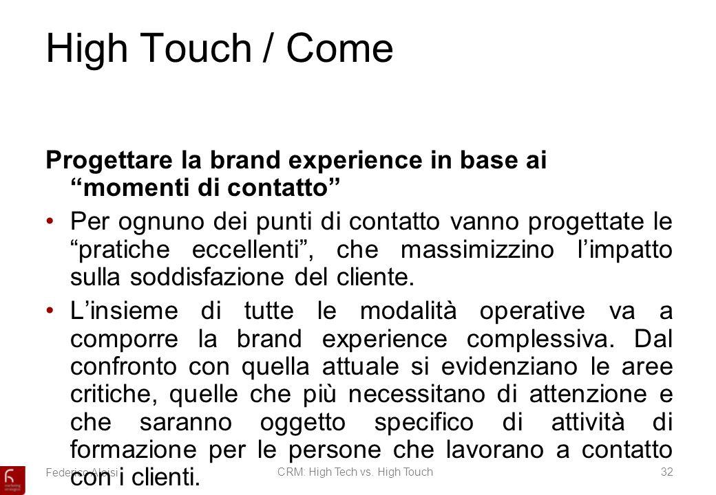Federico AloisiCRM: High Tech vs. High Touch32 High Touch / Come Progettare la brand experience in base ai momenti di contatto Per ognuno dei punti di