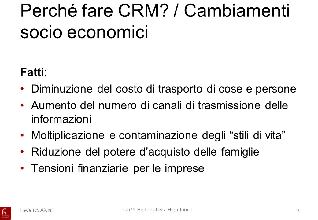 Federico AloisiCRM: High Tech vs. High Touch5 Perché fare CRM.
