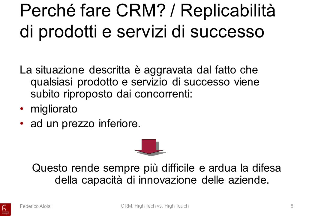 Federico AloisiCRM: High Tech vs.High Touch9 Perché fare CRM.
