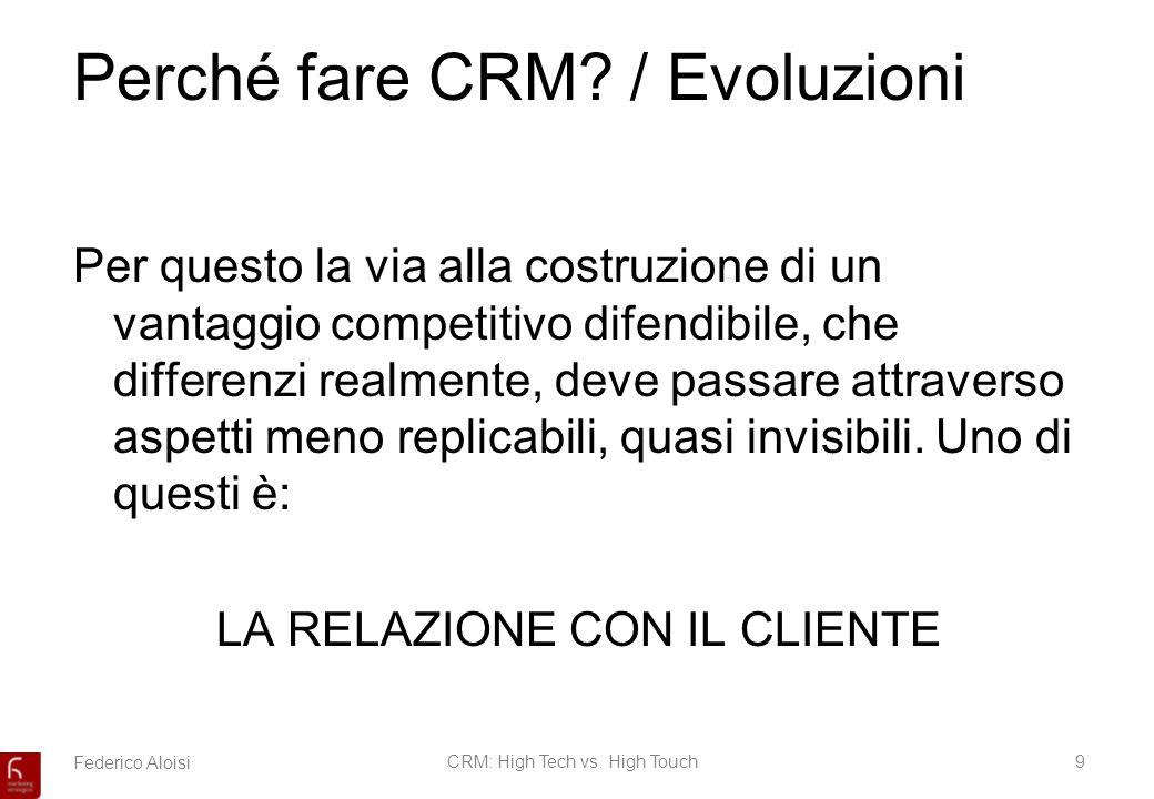 Federico AloisiCRM: High Tech vs.High Touch10 Contenuti Perché fare CRM.