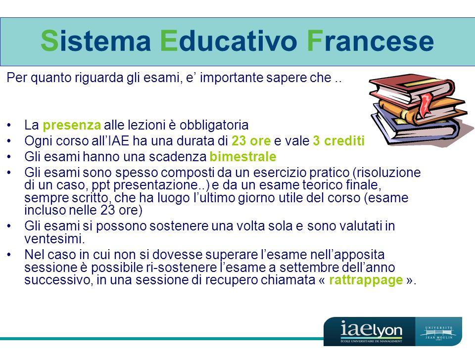 Sistema Educativo Francese Per quanto riguarda gli esami, e importante sapere che..