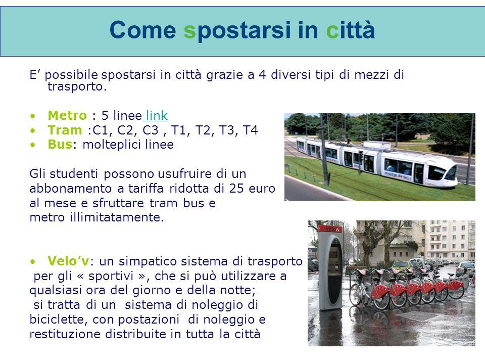 Come spostarsi in città E possibile spostarsi in città grazie a 4 diversi tipi di mezzi di trasporto.