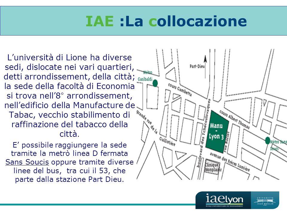 Luniversità di Lione ha diverse sedi, dislocate nei vari quartieri, detti arrondissement, della città; la sede della facoltà di Economia si trova nell8° arrondissement, nelledificio della Manufacture de Tabac, vecchio stabilimento di raffinazione del tabacco della città.