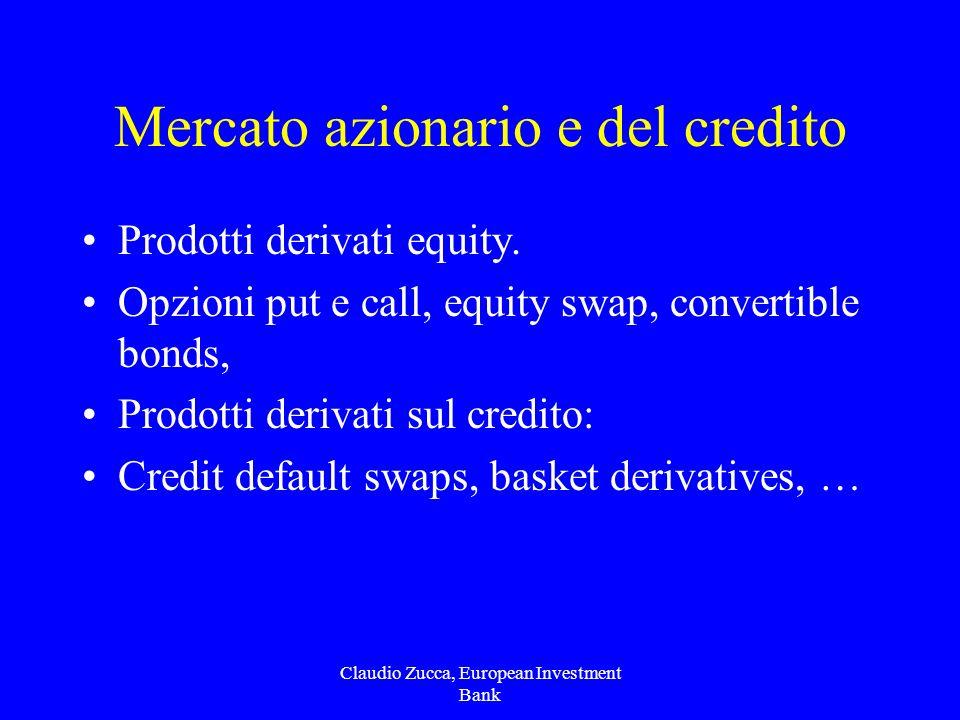 Claudio Zucca, European Investment Bank Mercato azionario e del credito Prodotti derivati equity.