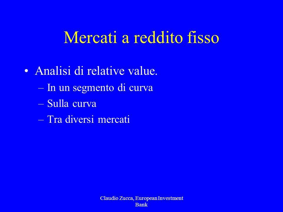 Claudio Zucca, European Investment Bank Mercati a reddito fisso Analisi di relative value.