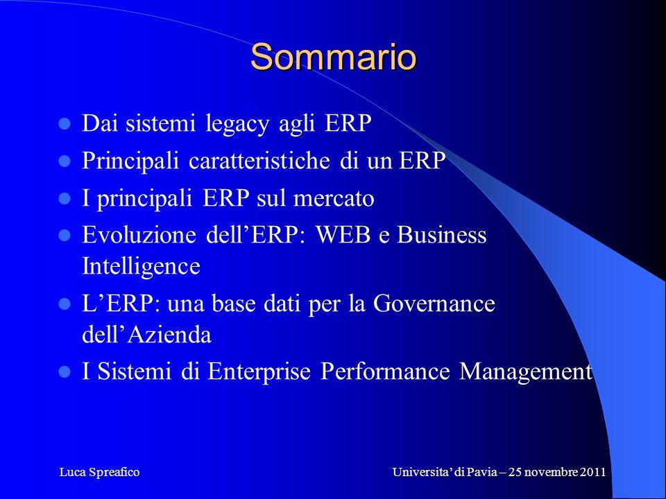 Sommario Dai sistemi legacy agli ERP Principali caratteristiche di un ERP I principali ERP sul mercato Evoluzione dellERP: WEB e Business Intelligence