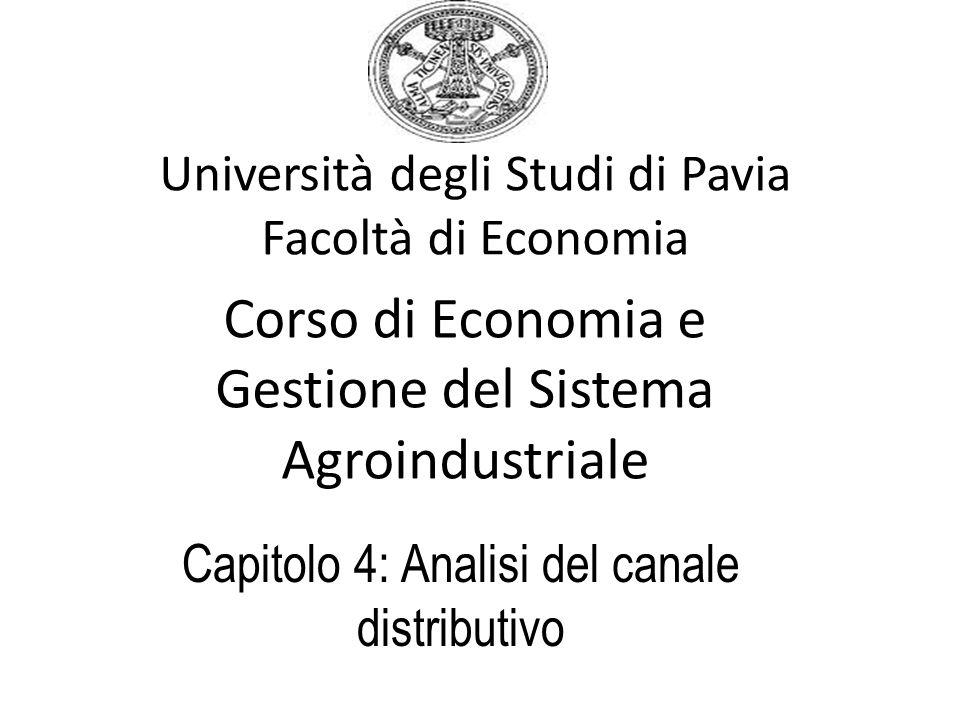 Università degli Studi di Pavia Facoltà di Economia Corso di Economia e Gestione del Sistema Agroindustriale Capitolo 4: Analisi del canale distributi