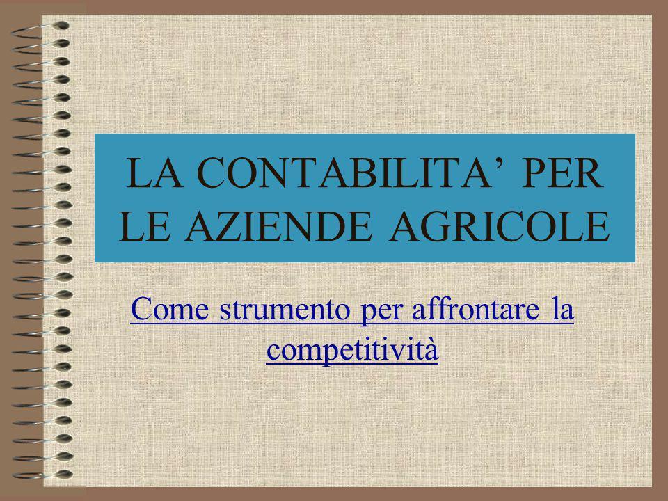 LA CONTABILITA PER LE AZIENDE AGRICOLE Come strumento per affrontare la competitività
