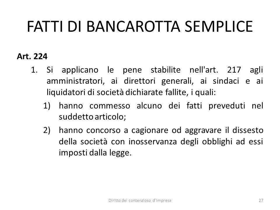 FATTI DI BANCAROTTA SEMPLICE Art. 224 1.Si applicano le pene stabilite nell art.