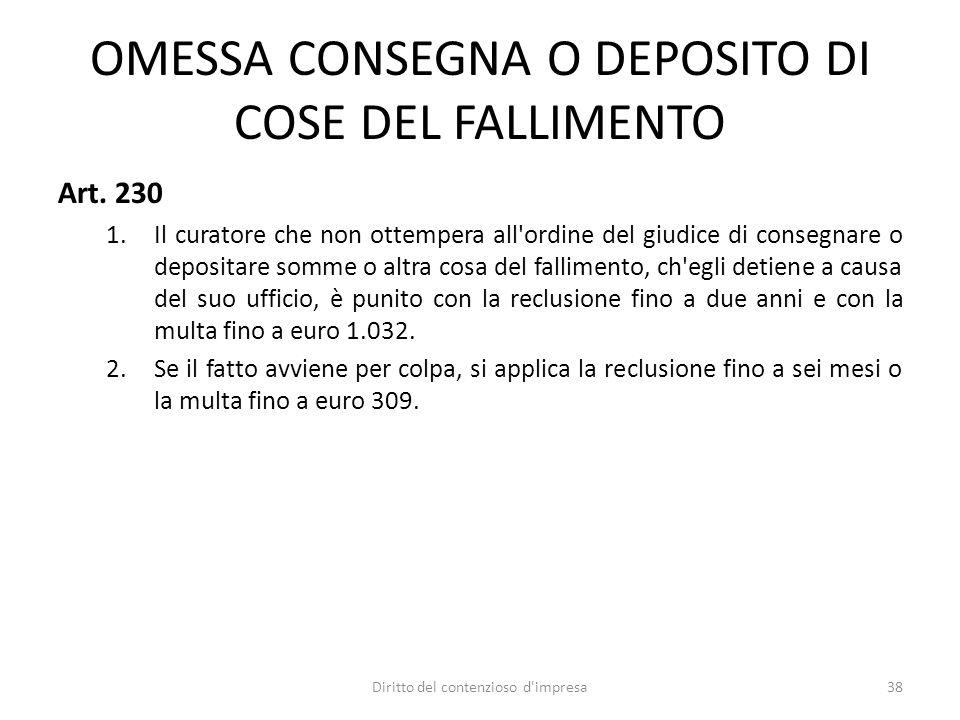 OMESSA CONSEGNA O DEPOSITO DI COSE DEL FALLIMENTO Art.