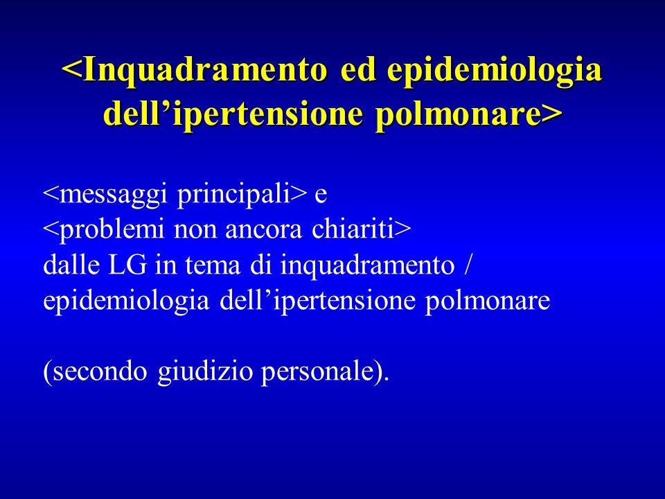 e dalle LG in tema di inquadramento / epidemiologia dellipertensione polmonare (secondo giudizio personale).