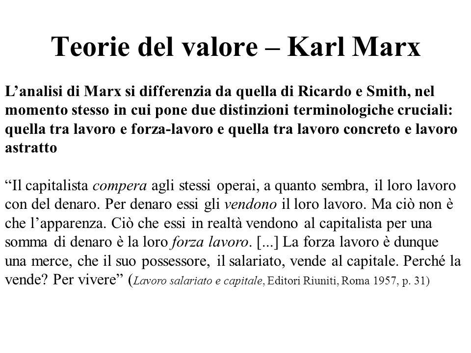 Teorie del valore – Karl Marx Lanalisi di Marx si differenzia da quella di Ricardo e Smith, nel momento stesso in cui pone due distinzioni terminologi