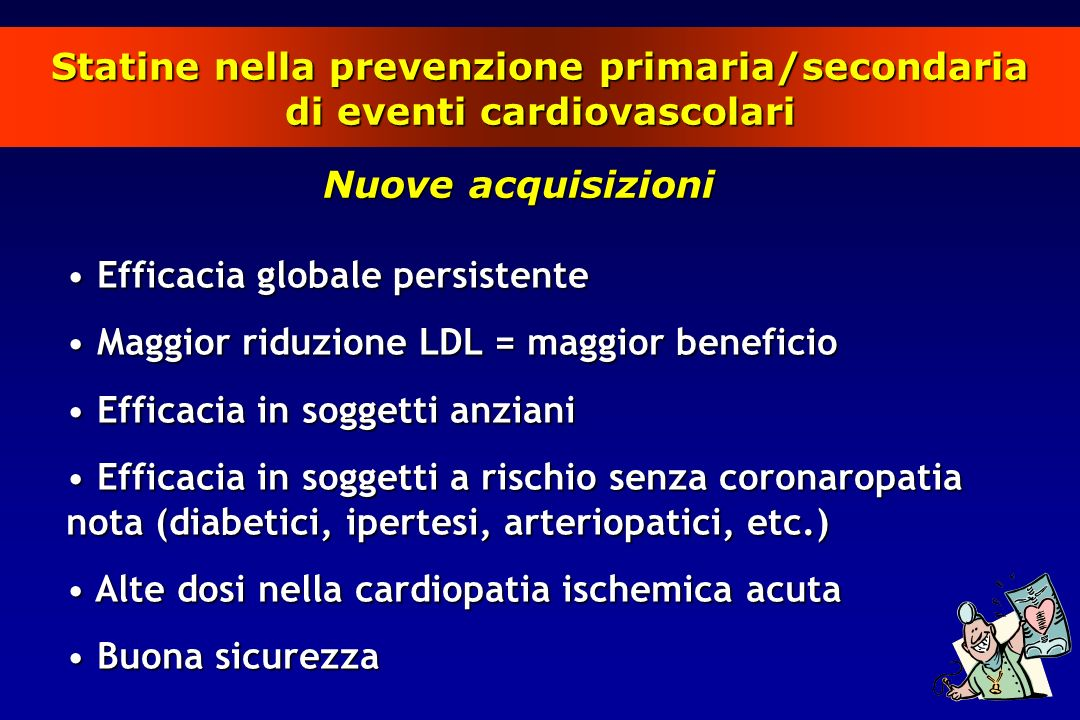Statine nella prevenzione primaria/secondaria di eventi cardiovascolari Nuove acquisizioni Efficacia globale persistente Efficacia globale persistente
