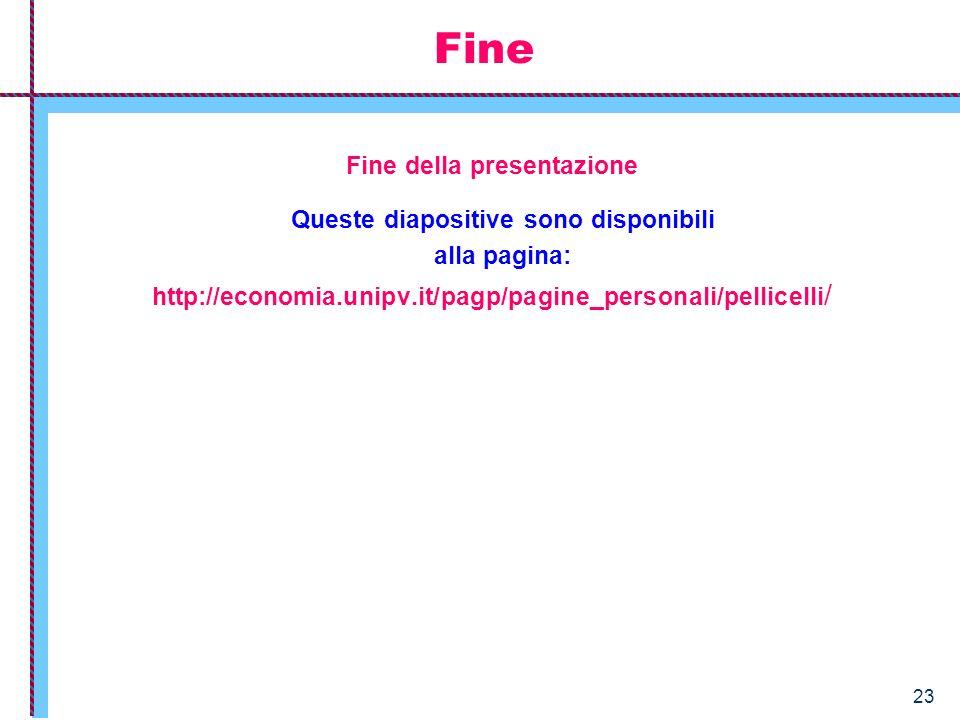 23 Fine della presentazione Queste diapositive sono disponibili alla pagina: http://economia.unipv.it/pagp/pagine_personali/pellicelli / Fine