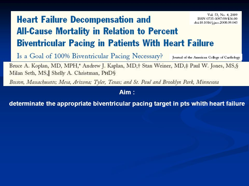 Aim : determinate the appropriate biventricular pacing target in pts whith heart failure