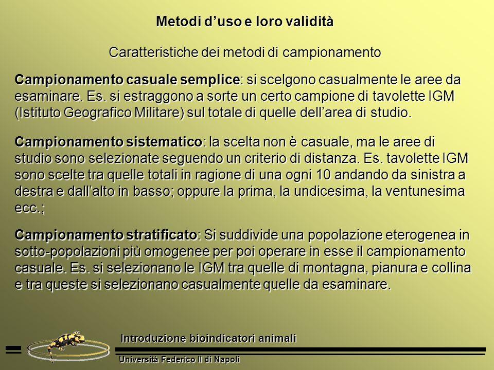Università Federico II di Napoli Introduzione bioindicatori animali Metodi duso e loro validità Caratteristiche dei metodi di campionamento Campioname
