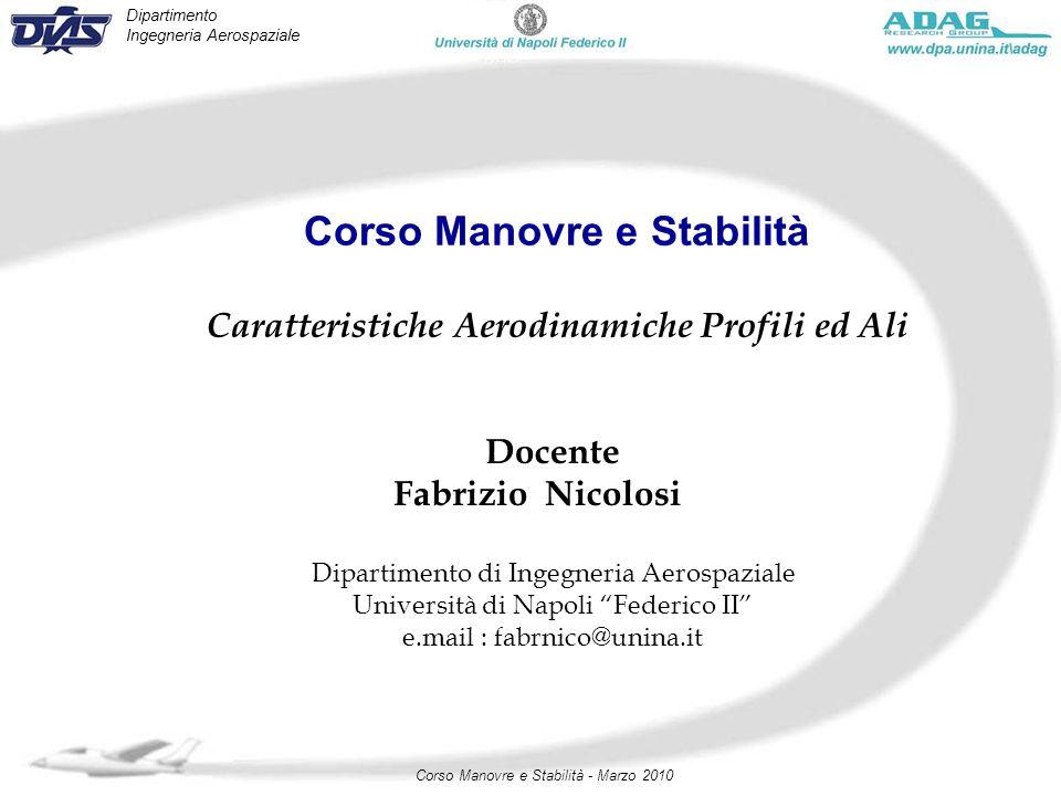 Dipartimento Ingegneria Aerospaziale Corso Manovre e Stabilità - Marzo 2010 Corso Manovre e Stabilità Caratteristiche Aerodinamiche Profili ed Ali Doc