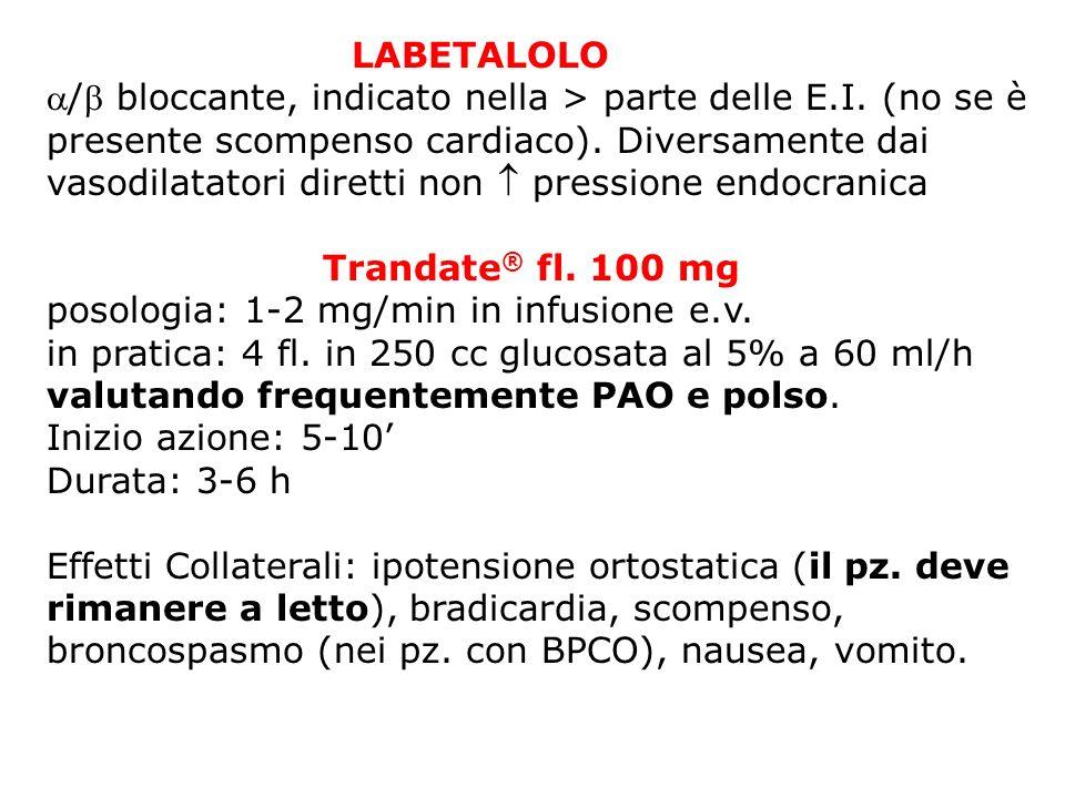LABETALOLO / bloccante, indicato nella > parte delle E.I. (no se è presente scompenso cardiaco). Diversamente dai vasodilatatori diretti non pressione