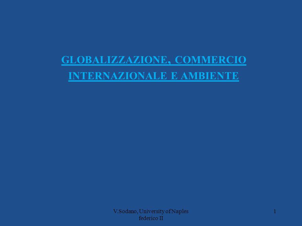 V.Sodano, University of Naples federico II 1 GLOBALIZZAZIONE, COMMERCIO INTERNAZIONALE E AMBIENTE