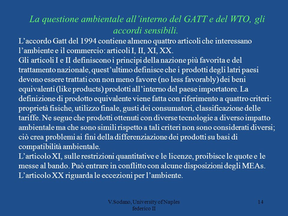 V.Sodano, University of Naples federico II 14 La questione ambientale allinterno del GATT e del WTO, gli accordi sensibili.