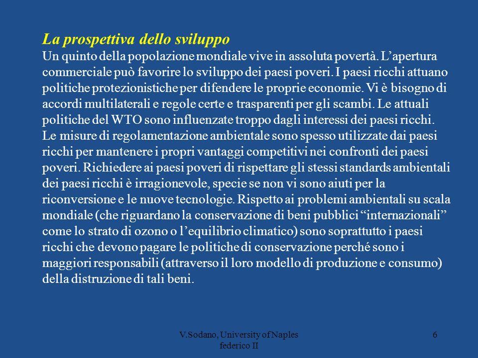V.Sodano, University of Naples federico II 6 La prospettiva dello sviluppo Un quinto della popolazione mondiale vive in assoluta povertà.
