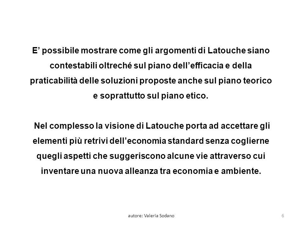 E possibile mostrare come gli argomenti di Latouche siano contestabili oltreché sul piano dellefficacia e della praticabilità delle soluzioni proposte anche sul piano teorico e soprattutto sul piano etico.