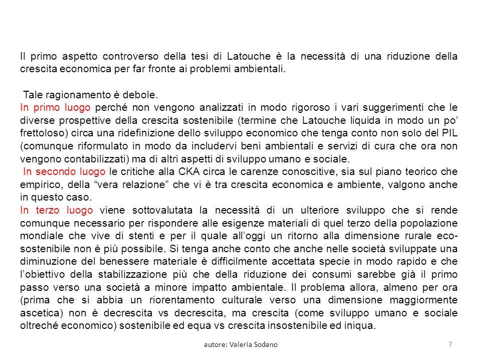 Il secondo aspetto controverso della tesi di Latouche riguarda il fatto che egli indica nel riorentamento degli stili di vita e di consumo delle persone la via maestra per ridurre la crescita.