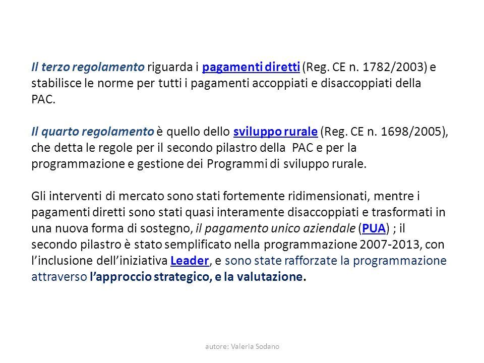 autore: Valeria Sodano Il terzo regolamento riguarda i pagamenti diretti (Reg. CE n. 1782/2003) e stabilisce le norme per tutti i pagamenti accoppiati
