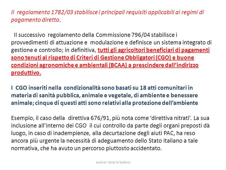 autore: Valeria Sodano Il regolamento 1782/03 stabilisce i principali requisiti applicabili ai regimi di pagamento diretto. Il successivo regolamento