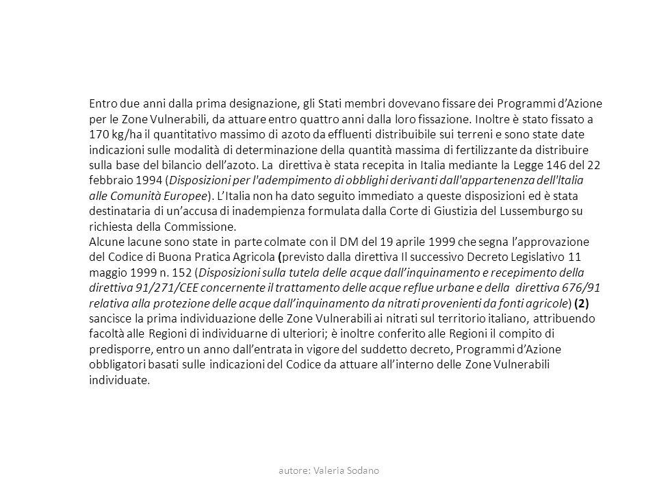 autore: Valeria Sodano Entro due anni dalla prima designazione, gli Stati membri dovevano fissare dei Programmi dAzione per le Zone Vulnerabili, da at