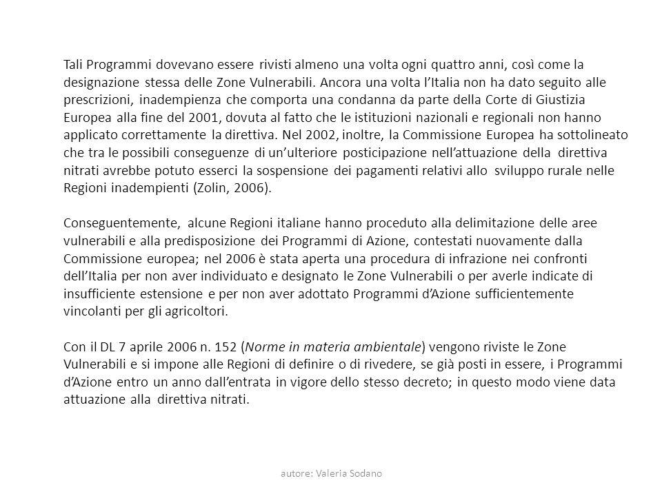 autore: Valeria Sodano Tali Programmi dovevano essere rivisti almeno una volta ogni quattro anni, così come la designazione stessa delle Zone Vulnerab